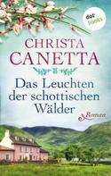 Christa Canetta: Das Leuchten der schottischen Wälder ★★★