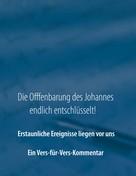 A.E. Tirz: Die Offenbarung des Johannes endlich entschlüsselt!