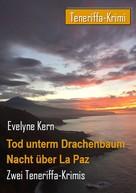 Evelyne Kern: Tod unterm Drachenbaum - Nacht über La Paz