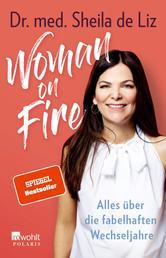 Woman on Fire - Alles über die fabelhaften Wechseljahre