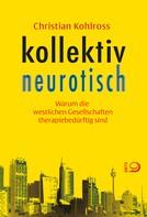 Christian Kohlross: kollektiv neurotisch