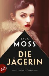 Die Jägerin - Kriminalroman