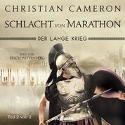 Der lange Krieg - Schlacht von Marathon, Teil 2 von 2 - Die Perserkriege, Band 2 (Ungekürzt)