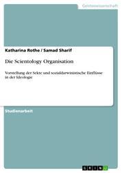 Die Scientology Organisation - Vorstellung der Sekte und sozialdarwinistische Einflüsse in der Ideologie