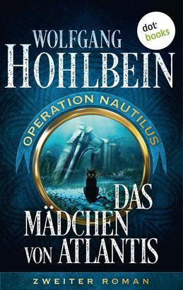 Das Mädchen von Atlantis: Operation Nautilus – Zweiter Roman