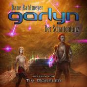 Garlyn: Der Schattentanz - Schattenraum-Trilogie 2