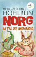 Wolfgang Hohlbein: NORG - Zweiter Roman: Im Tal des Ungeheuers