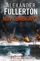 Alexander Fullerton: Non-Combatants