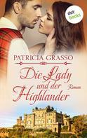 Patricia Grasso: Die Lady und der Highlander - Devereux-MacArthur-Reihe: Band 5 ★★★★