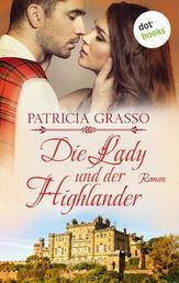 Die Lady und der Highlander - Devereux-MacArthur-Reihe: Band 5 - Roman