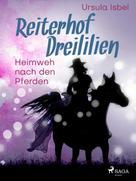 Ursula Isbel: Reiterhof Dreililien 7 - Heimweh nach den Pferden ★★★★★