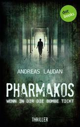 PHARMAKOS - Wenn in dir die Bombe tickt - Thriller