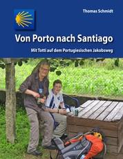 Von Porto nach Santiago - Mit Totti auf dem Portugiesischen Jakobsweg