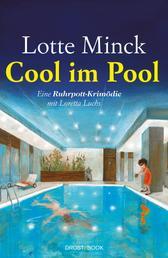 Cool im Pool - Eine Ruhrpott-Krimödie mit Loretta Luchs