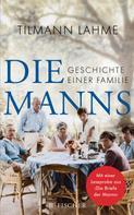 Dr. Tilmann Lahme: Die Manns ★★★★★