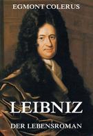 Egmont Colerus: Leibniz - Der Lebensroman ★★★