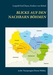 Blicke auf den Nachbarn Böhmen - in der Europaregion Donau-Moldau