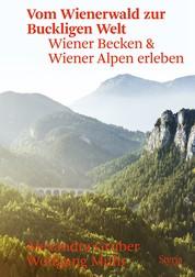 Vom Wienerwald zur Buckligen Welt - Wiener Becken & Wiener Alpen erleben