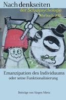 Jürgen Mietz: Emanzipation des Individuums oder seine Funktionalisierung