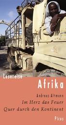 Lesereise Afrika - Im Herz das Feuer. Quer durch den Kontinent