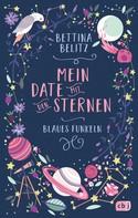 Bettina Belitz: Mein Date mit den Sternen - Blaues Funkeln ★★★★