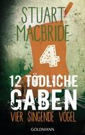 Stuart MacBride: Zwölf tödliche Gaben 4 ★★★