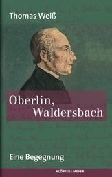 Oberlin, Waldersbach - Eine Begegnung