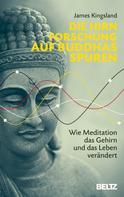 James Kingsland: Die Hirnforschung auf Buddhas Spuren ★★★★