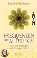 Jonathan Goldman: Frequenzen des Aufstiegs (mit Klangmeditationen) ★★★★