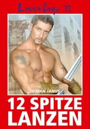 Loverboys 72: 12 spitze Lanzen - Der schwule Artus-Roman