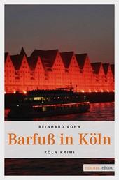 Barfuß in Köln - Köln Krimi