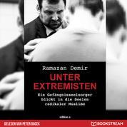 Unter Extremisten - Ein Gefängnisseelsorger blickt in die Seele radikaler Muslime (Ungekürzt)