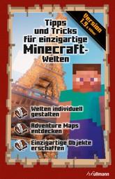 Tipps und Tricks für einzigartige Minecraft-Welten - Ein inoffizieller Guide