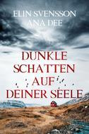 Ana Dee: Dunkle Schatten auf deiner Seele ★★★★