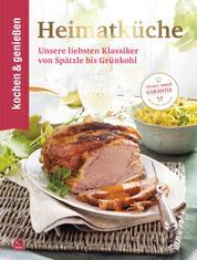 K&G Heimatküche - Unsere liebsten Klassiker von Spätzle bis Grünkohl
