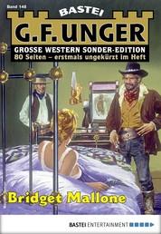 G. F. Unger Sonder-Edition 148 - Western - Bridget Mallone