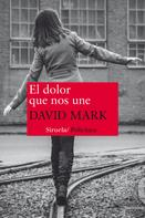 David Mark: El dolor que nos une