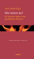 Vitus Seibel: Wie betest du?