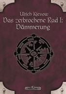 Ulrich Kiesow: DSA 56: Das zerbrochene Rad 1 - Dämmerung ★★★★★