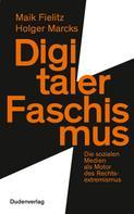 Holger Marcks: Digitaler Faschismus