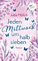 Jutta Mülich: Jeden Mittwoch um halb sieben ★★★