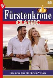 Fürstenkrone Classic 88 – Adelsroman - Eine neue Ehe für Fürstin Viviane