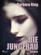 Barbara Ring: Die Jungfrau