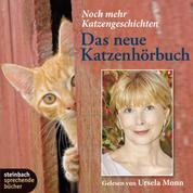 Das neue Katzenhörbuch - Noch mehr Katzengeschichten