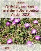 Erturgul Mese: Verstehen, wie Frauen verstehen (Überarbeitete Version 2018) ★★★