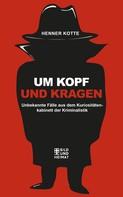 Henner Kotte: Um Kopf und Kragen ★★★★