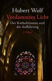 Verdammtes Licht - Der Katholizismus und die Aufklärung