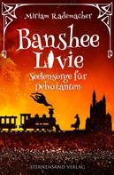 Miriam Rademacher: Banshee Livie (Band 4): Seelensorge für Debütanten ★★★★★