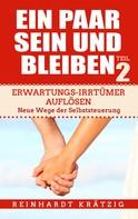 Reinhardt Krätzig: Ein Paar sein und bleiben! Teil 2