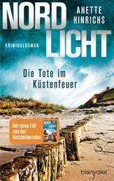 Nordlicht - Die Tote im Küstenfeuer - Kriminalroman